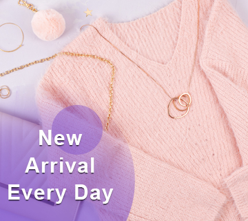 New Arrivals Every Day